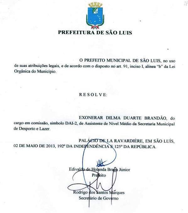 Ato de exoneração de Dilma Duarte na Prefeitura de São Luís só saiu no mês de maio, dia 02, caracterizando airregularidade.
