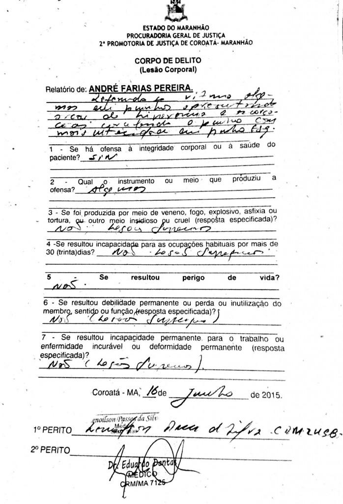Laudo de lesão corporal assinado pelos médicos nomeados pela promotora.