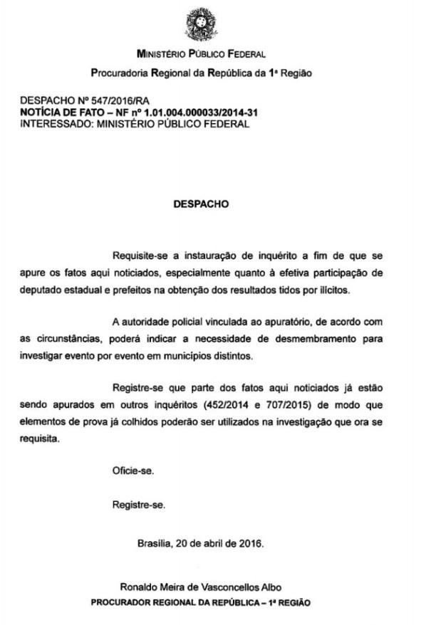 Procurador da República pediu abertura e inquérito em 20 de abril.