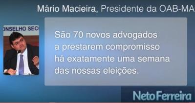 Presidente da OAB-MA, Mário Macieira conclama aliados caracterizando uso do órgão para campanha.
